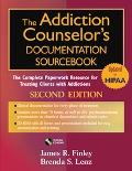 Addiction Counselor's Documentation Sourcebook The Complete Paperwork Resource For Treating ...