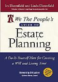 We The People's Guide To Estate Planning A Do-it-yourself Plan For Creating A Will And Livin...