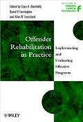 Offender Rehabilitation in Practice Implementing and Evaluating Effective Programs