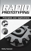 Rapid Prototyping Principles And Applications