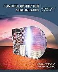 Computer Architecture and Organization: An Integrated Approach