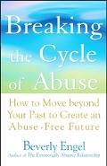Breaking the Cycle of Abuse How to Move Beyond Your Past to Create an Abuse-Free Future