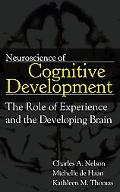 Neuroscience of Cognitive Development The Role of Experience And the Developing Brain