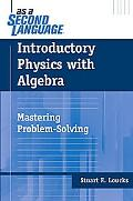 Introductory Physics With Algebra Mastering Problem-solving