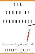 Power of Persuasion How We're Bought And Sold