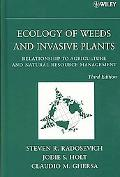 Ecology of Weeds and Invasive Plants Relationship to Agriculture and Natural Resource Manage...