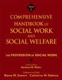 Comprehensive Handbook of Social Work and Social Welfare: The Profession of Social Work, Vol. 1