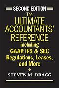 Ultimate Accountants' Reference Including Gaap, IRS & Sec Regulations, Leases, and More