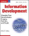 Information Development Managing Your Documentation Projects, Portfolio, and P