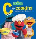 Sesame Street C Is for Cooking Recipes from the Street