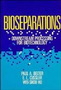 Bioseparations Downstream Processing for Biotechnology
