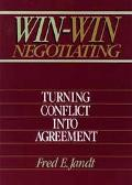 Win-Win Negotiating Turning Conflict into Agreement