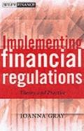 Implementing Financial Regulation: Theory and Practice - the Financial Services and Markets ...