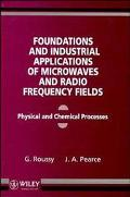 Foundations and Industrial Applications of Microwave and Radio Frequency Fields Physical and...