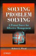 Solving Problem Solving A Potent Force for Effective Management