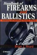Handbook of Firearms and Ballistics Examining and Interpreting Forensic Evidence