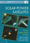 Solar Power Satellites: A Space Energy System for Earth (Wiley-Praxis Series in Space Scienc...