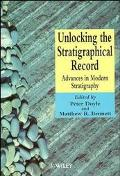 Unlocking the Stratigraphical Record Advances in Modern Stratigraphy