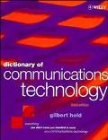 Dictionary of Communications Technology Terms, Definitions and Abbreviations