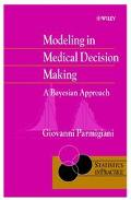 Modeling in Medical Decision Making A Bayesian Approach