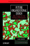 Future Organizational Design The Scope for the It-Based Enterprise