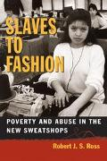 Slaves to Fashion Poverty and Abuse in the Ne