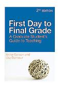 First Day to Final Grade A Graduate Student's Guide to Teaching