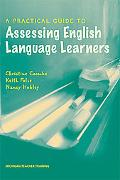 Practical Guide to Assessing English Language Learners
