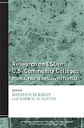 Research on ESL in U.S. Community Colleges: People, Programs, and Potential (The Michigan Se...