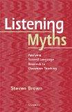 Listening Myths: Applying Second Language Research to Classroom Teaching