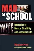 Mad at School : Rhetorics of Mental Disability and Academic Life