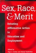 Sex, Race, and Merit Debating Affirmative Action in Education and Employment