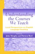 Understanding the Courses We Teach Local Perspectives on English Language Teaching