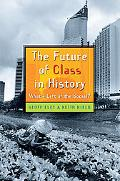 Future of Class in History What's Left of the Social?