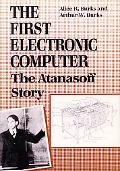 First Electronic Computer The Atanasoff Story