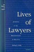 Lives of Lawyers: Journeys in the Organizations of Practice (Law, Meaning, and Violence)