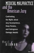 Medical Malpractice and the American Jury Confronting the Myths About Jury Incompetence, Dee...