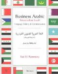 Business Arabic (Intermediate Level) Language, Culture and Communication = Al-Lughah Al-Arab...
