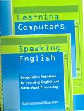 Learning Computers, Speaking English Cooperative Activities for Learning English and Basic W...
