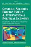Conflict, Security, Foreign Policy, and International Political Economy Past Paths and Futur...