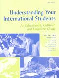 Understanding Your International Students A Educational, Cultural, and Linguistic Guide