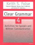 Clear Grammar 4 Activities for Spoken and Written Communication