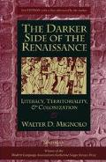 Darker Side of the Renaissance Literacy, Territoriality, & Colonization