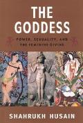Goddess Power, Sexuality, and the Feminine Divine