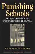 Punishing Schools Fear And Citizenship In American Public Education
