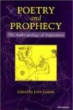 Poetry and Prophecy The Anthropology of Inspiration