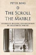 The Scroll and the Marble: Studies in Reading and Reception in Hellenistic Poetry