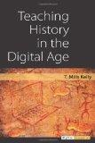 Teaching History in the Digital Age (Digital Humanities)