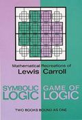Symbolic Logic Game of Logic Mathematical Recreations of Lewis Carroll  2 Books Bound As 1