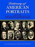 Dictionary of American Portraits 4000 Pictures of Important Americans from Earliest Times to...